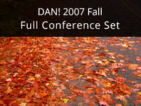DAN! 2007 Fall Full Conference Set