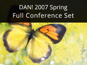 DAN! 2007 Spring Full Conference Set