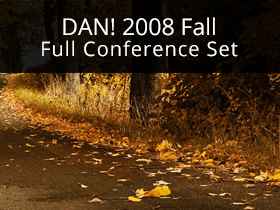 DAN! 2008 Fall Full Conference Set