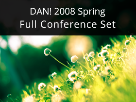DAN! 2008 Spring Full Conference Set