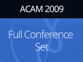 ACAM 2009 Full Conference Set