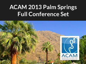 ACAM 2013 Palm Springs Full Conference Set