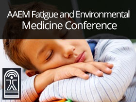 AAEM Fatigue and Environmental Medicine Conference