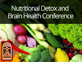 Nutritional Detox and Brain Health Conference